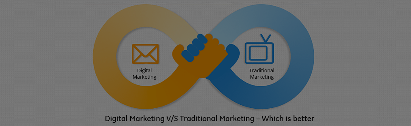 Digital Marketing V/S Traditional Marketing – Which is better